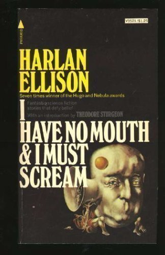 I Have No Mouth & I Must Scream (0441363954) by Harlan Ellison