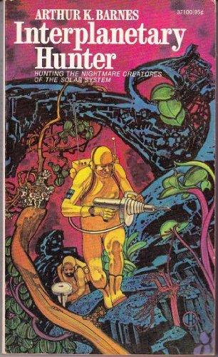 Interplanetary Hunter: Arthur K. Barnes