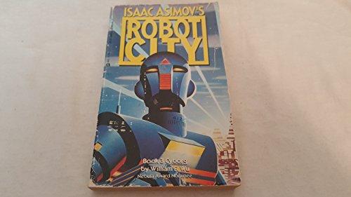 9780441373833: Isaac Asimov's Robot City Book 3: Cyborg