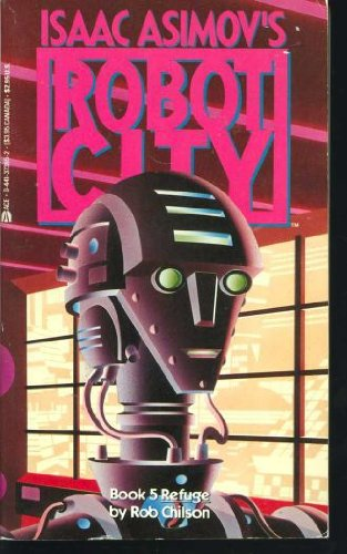9780441373857: Refuge (Issac Asimov's Robot City, No. 5)