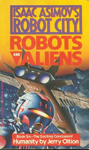 Humanity (Isaac Asimov's Robot City : Robots and Aliens, Book 6): Oltion, Jerry
