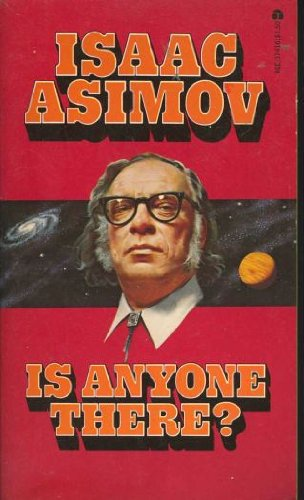 Is Anyone There?: Isaac Asimov