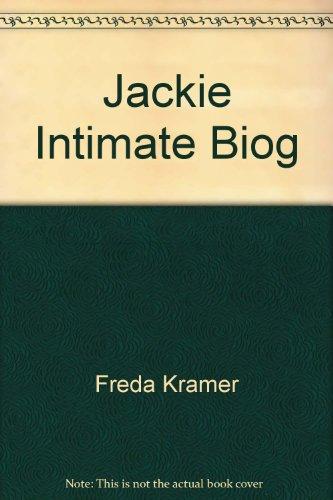Jackie: An Intimate Biography: Kramer, Freda