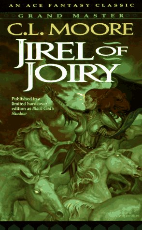 Jirel of Joiry: Moore, C.L. (Author)