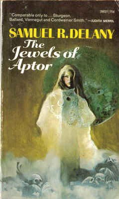 The Jewels of Aptor (Ace SF, 39021): Samuel R. Delany