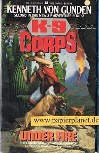 K-9 Corps:under Fire (K-9 Corps, Book 2): Von Gunden, Kenneth
