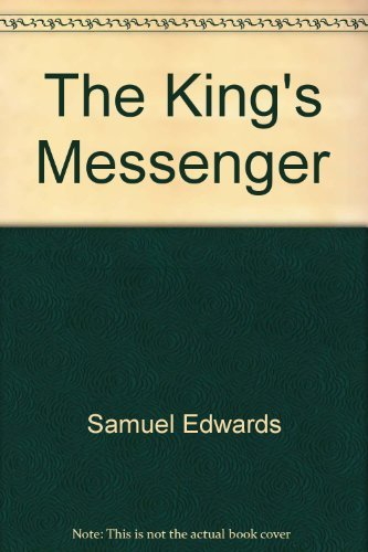 The King's Messenger (A Hall of Fame: Edwards, Samuel