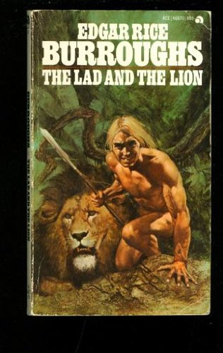 The Lad And The Lion (0441468705) by Edgar Rice Burroughs