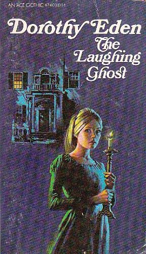 The Laughing Ghost (0441474020) by Dorothy Eden