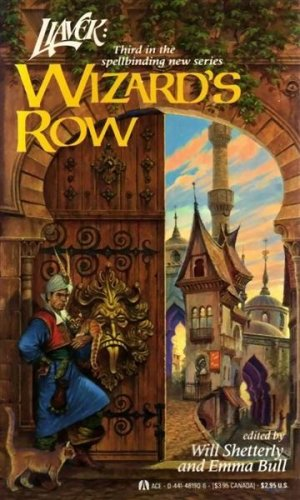 Liavek : Wizard's Row (An Act of: Shetterly, Will (editor);