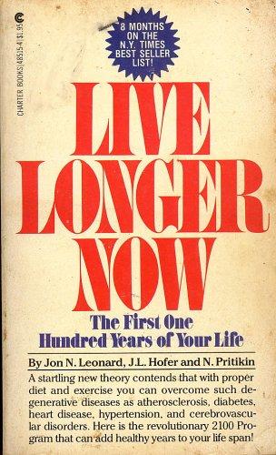 Live Longer Now: The First One Hundred: Jon N. Leonard;