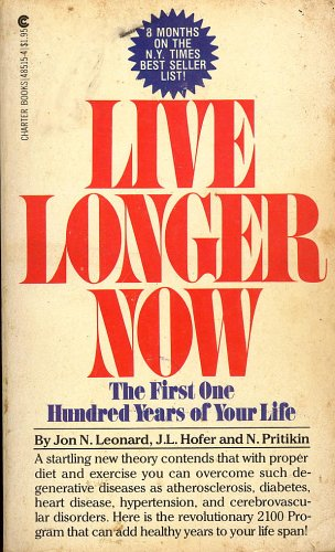 9780441485154: Live Longer Now: The First One Hundred Years of Your Life
