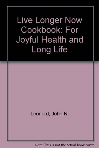 9780441485239: Live Longer Now Cookbook: For Joyful Health and Long Life