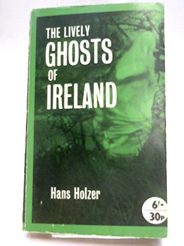 9780441485314: The Lively Ghosts of Ireland