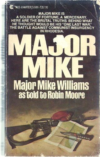 Major Mike: Major Mike Williams As Told to Robin Moore: Robin Moore