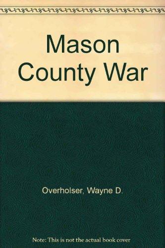 Mason County War: Overholser, Wayne D.