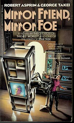 Mirror Friend, Mirror Foe: Asprin, Robert;Takei, George