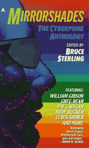 Mirrorshades: The Cyberpunk Anthology: Greg Bear, Pat