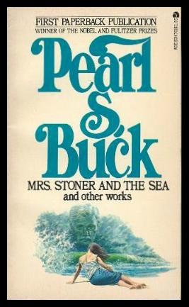 Mrs. Stoner and the Sea: Buck, Pearl S.
