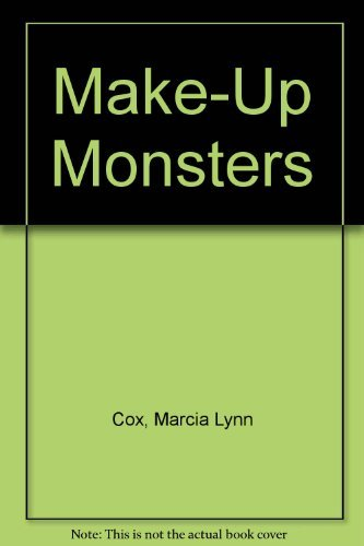 Make-Up Monsters: Cox, Marcia Lynn
