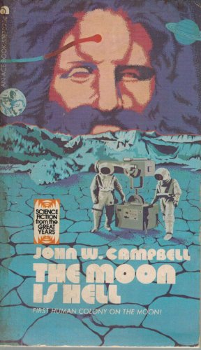 The Moon is Hell: John W. Campbell