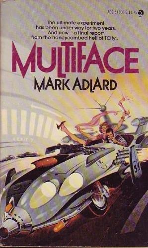 Multiface (T City Trilogy, Book 3): Mark Adlard