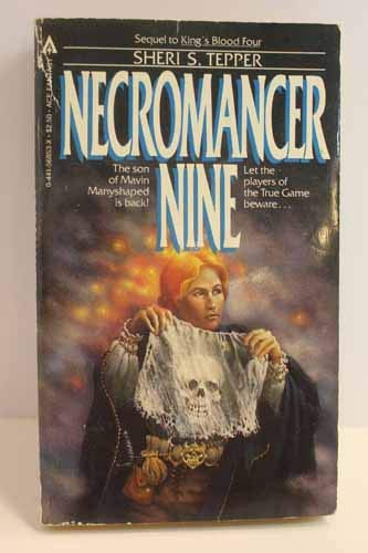 Necromancer Nine (True Game, Bk. 2) (0441568521) by Sheri S. Tepper