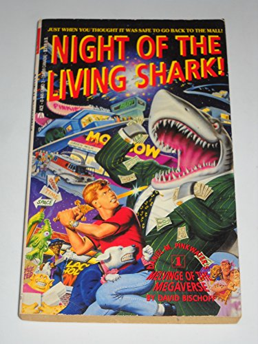 Night of the Living Shark! (Daniel M. Pinkwater's Melvinge of the Megaverse, Book 1) (0441574823) by Daniel M. Pinkwater; David Bischoff