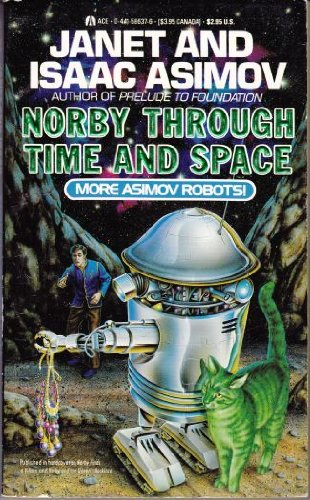 Norby Through Time and Space: Asimov, Isaac; Asimov, Janet