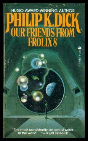 Our Friends from Frolix Eight: Philip K. Dick