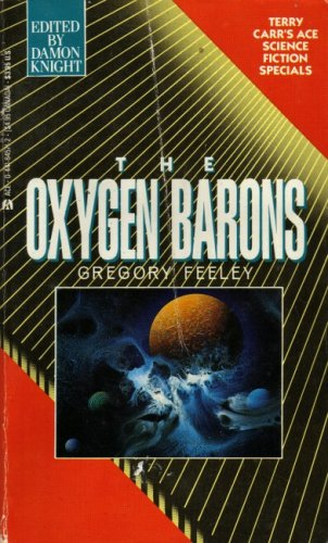 Oxygen Barons (Ace Science Fiction Special): Feeley, Gregory