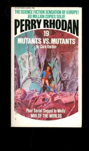 9780441659906: Mutants vs. Mutants (Perry Rhodan #19)