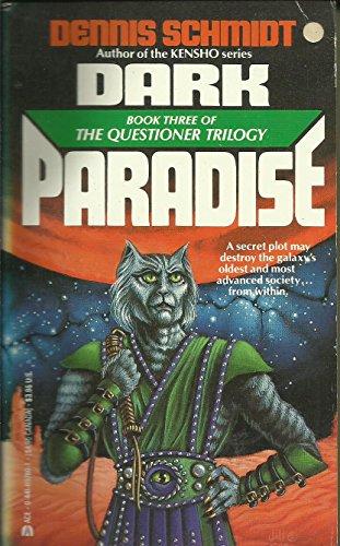 Dark Paradise (The Questioner Trilogy, No 3): Dennis Schmidt
