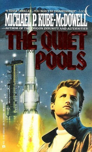 The Quiet Pools (044169912X) by Michael P. Kube-McDowell