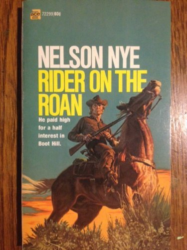 Rider on the Roan: Nye, Nelson