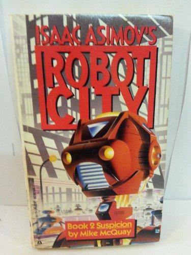 9780441731268: Suspicion (Isaac Asimov's Robot City, Book 2)