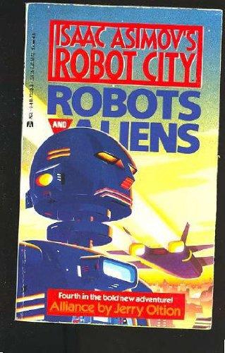 9780441731305: Alliance (Isaac Asimov's Robot City : Robots and Aliens, No. 4)