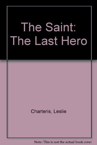 The Last Hero: Leslie Charteris