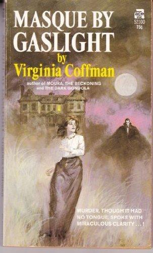 Masque by Gaslight: Virginia Coffman