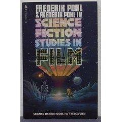 Science Fiction : Studies in Film (SIGNED): Pohl, Frederik & Pohl, Frederik IV