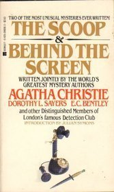 The Scoop & Behind the Screen: Christie, Agatha; Sayers, Dorothy L.; Bentley, E. C.