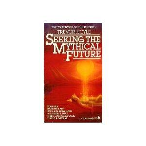 9780441758807: Seeking the Mythical Future