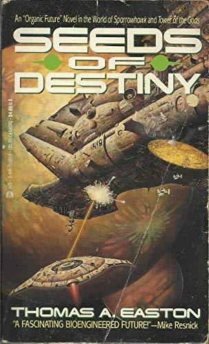 Seeds Of Destiny: Easton, Thomas A.