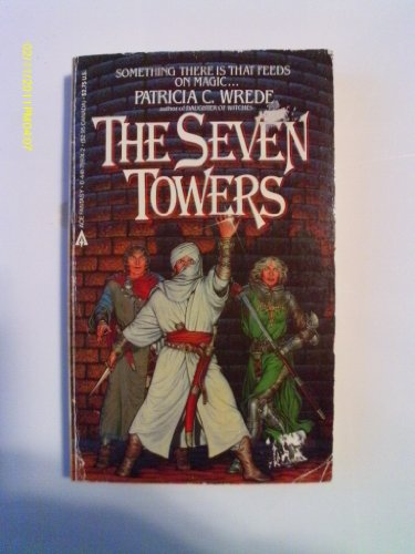 The Seven Towers: Wrede, Patricia C