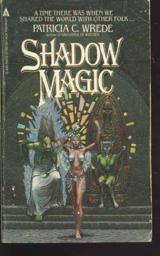 Shadow Magic [Sep 01, 1982] Wrede, Patricia