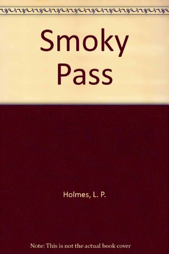 Smoky Pass (9780441771882) by Holmes, L. P.