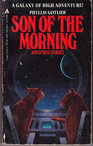 Son of the Morning and Other Stories: Gotlieb, Phyllis