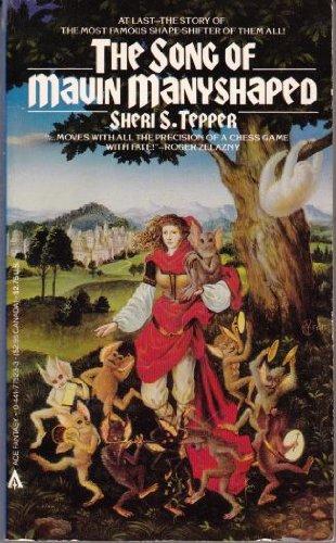 The Song of Mavin Manyshaped: Tepper, Sheri S.