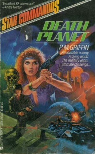 Death Planet (Star Commandos Book 4): Griffin, P. M.