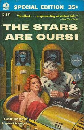 The Stars Are Ours (Pax/Astra, Bk. 1): Andre Norton